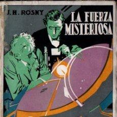 Libros antiguos: ROSNY : LA FUERZA MISTERIOSA (PROMETEO). Lote 230407620