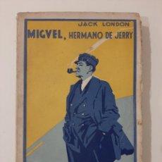 Libros antiguos: MIGUEL HERMANO DE JERRY. JACK LONDON. PROMETEO. SIN FECHA. Lote 233736115