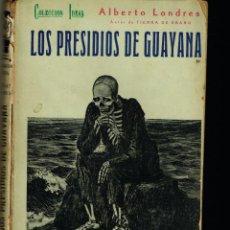 Libros antiguos: LOS PRESIDIOS DE GUAYANA ALBERTO LONDRES COLECCIÓN IDEAL 1930. Lote 235025935