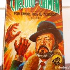 Libros antiguos: CIRCULO DEL CRIMEN Nº 16 POR FAVOR PASE EL ACUSADO. Lote 235530705