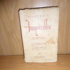 Libros antiguos: IRRESPONSABLES HISTORIAS TRAGICAS AL MARGEN DE LA LOCURA Y DELITO PEDRO MATA DISPONGO DE MAS LIBROS. Lote 236104965