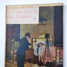 Livres anciens: LAS PISTAS DEL CRIMEN 1ª PARTE DE EL CRIMEN DEL RAPIDO 113 DEL EL CORONEL IGNOTUS - JOSE DE ELOLA. Lote 236404810