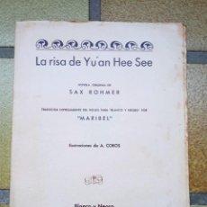 Libros antiguos: LA RISA DE YU´AN HEE SEE. AUTOR: SAX ROMMER. Lote 237324880