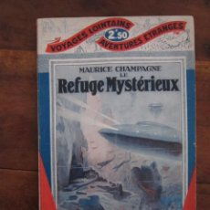 Libros antiguos: LE REFUGE MYSTERIEUX POR MAURICE CHAMPAGNE. EDITIONS JULES TALLANDIER, 1928. MUY BUEN ESTADO. Lote 237383045