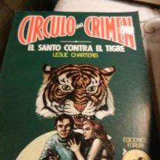 Libros antiguos: CIRCULO DEL CRIMEN - Nº 50 - EL SANTO CONTRA EL TIGRE - LESLIE CHARTERIS - ED. FORUM 1983.. Lote 240270235