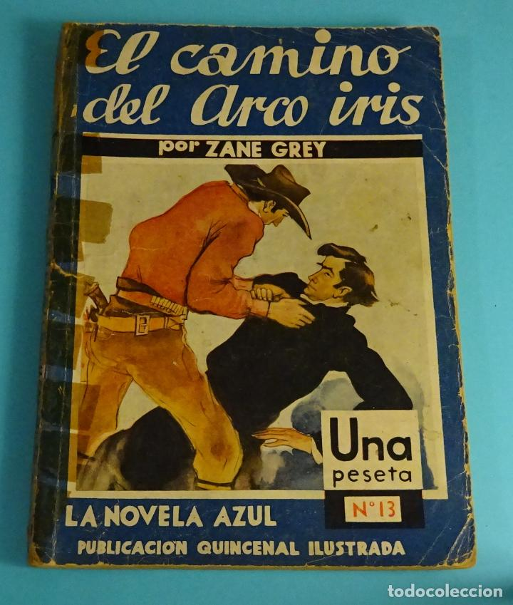 EL CAMINO DEL ARCO IRIS. ZANE GREY. NOVELA AZUL Nº 13. JUVENTUD, 1935. ILUSTRA NARRO (Libros antiguos (hasta 1936), raros y curiosos - Literatura - Terror, Misterio y Policíaco)