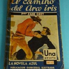 Libros antiguos: EL CAMINO DEL ARCO IRIS. ZANE GREY. NOVELA AZUL Nº 13. JUVENTUD, 1935. ILUSTRA NARRO. Lote 240704585