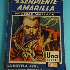 Libros antiguos: LA NOVELA AZUL Nº16. EDGAR WALLACE. LA SERPIENTE AMARILLA. ILUSTRADO POR BARSÓ (1935). Lote 240705905