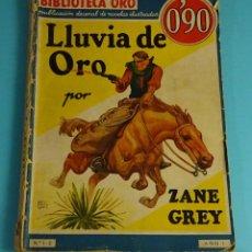 Libros antiguos: LLUVIA DE ORO. ZANE GREY. BIBLIOTECA ORO, Nº 1- 2, AÑO I. PRIMERA EDICION 1933. ILUSTRACIONES. Lote 240708260