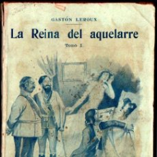 Livres anciens: GASTON LEROUX : LA REINA DEL AQUELARRE TOMO I (BOURET, PARIS, 1912). Lote 241278990
