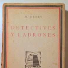 Libros antiguos: O. HENRY - DETECTIVES Y LADRONES - MADRID 1925 - 1ª EDICIÓN EN ESPAÑOL. Lote 241690825