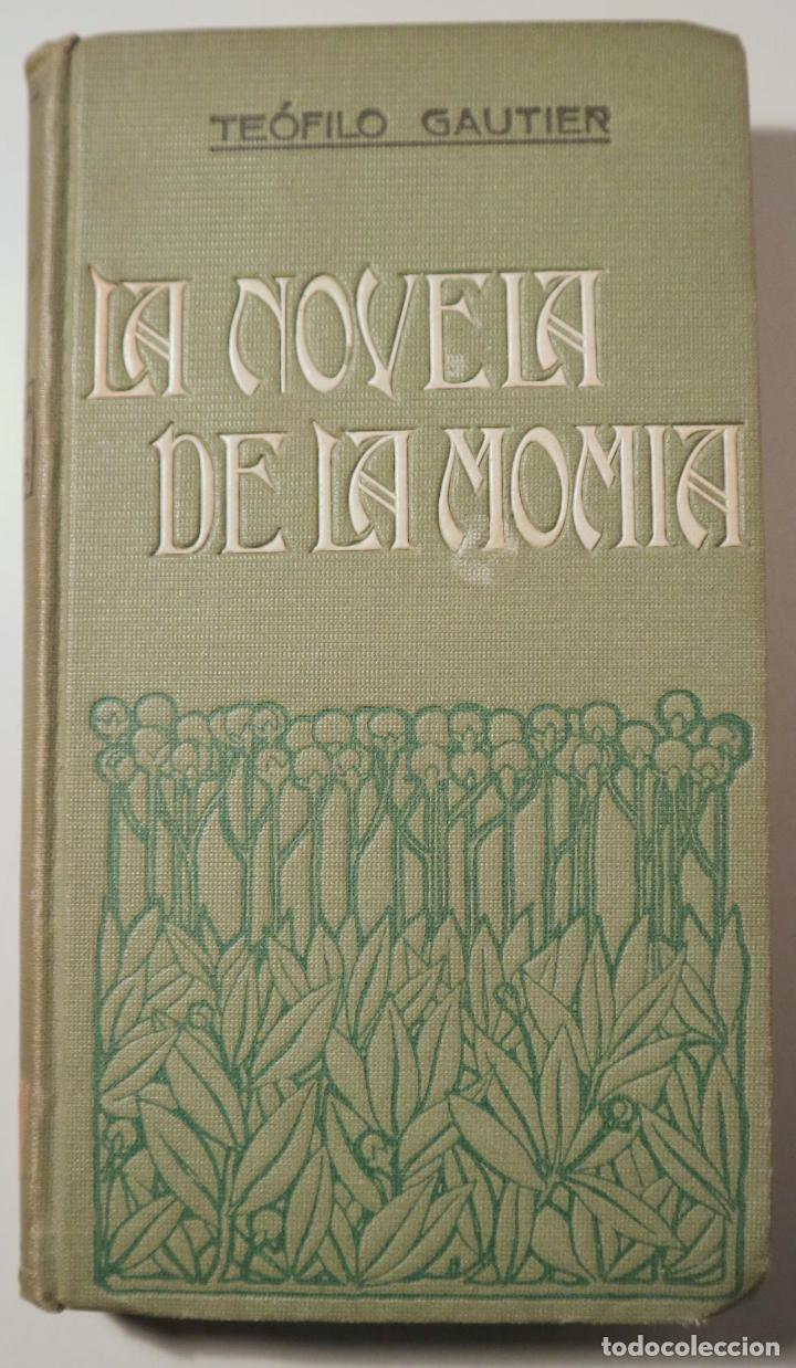 GAUTIER, TEÓFILO - LA NOVELA DE LA MOMIA - BARCELONA 1914 (Libros antiguos (hasta 1936), raros y curiosos - Literatura - Terror, Misterio y Policíaco)
