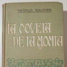 Libros antiguos: GAUTIER, TEÓFILO - LA NOVELA DE LA MOMIA - BARCELONA 1914. Lote 243822750