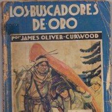 Libros antiguos: CURWOOD, JAMES O. LOS BUSCADORES DE ORO. COL. LA NOVELA AZUL Nº 19 A-NOVAR-156. Lote 244006530