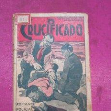 Libros antiguos: O CRUCIFICADO ROMANCE POLICIAL CONAN DOYLE 1934. Lote 245304470