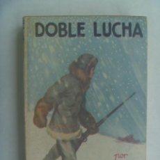 Libros antiguos: DOBLE LUCHA , POR WILLIAM MACLEOD RAINE . EDITORIAL JUVENTUD. 1 ª EDICION 1930. Lote 246169150
