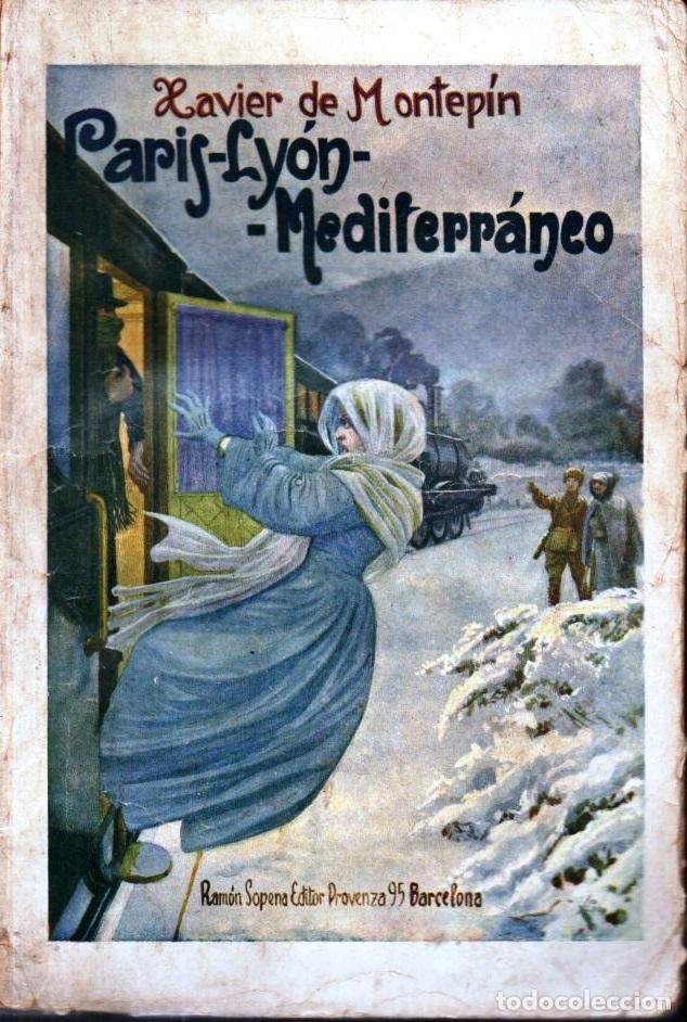 XAVIER DE MONTEPIN . PARIS, LYON, MEDITERRÁNEO (SOPENA, 1935) (Libros antiguos (hasta 1936), raros y curiosos - Literatura - Terror, Misterio y Policíaco)