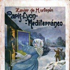 Libros antiguos: XAVIER DE MONTEPIN . PARIS, LYON, MEDITERRÁNEO (SOPENA, 1935). Lote 247153880