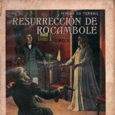 Libros antiguos: PONSON DU TERRAIL : RESURRECCIÓN DE ROCAMBOLE TOMO II (SOPENA, 1935). Lote 247154200
