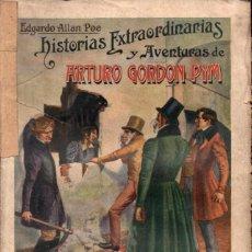 Libros antiguos: EDGAR ALLAN POE : HISTORIAS EXTRAORDINARIAS Y AVENTURAS DE ARTURO GORDON PYM (SOPENA, 1932). Lote 247363065