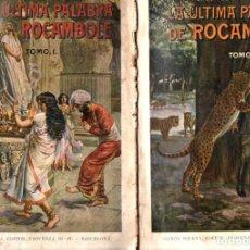 Libros antiguos: PONSON DU TERRAIL : LA ÚLTIMA PALABRA DE ROCAMBOLE - DOS TOMOS (SOPENA, 1930). Lote 247363735