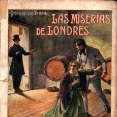 Libros antiguos: PONSON DU TERRAIL : LAS MISERIAS DE LONDRES (SOPENA, 1936). Lote 247364625