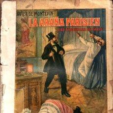 Libros antiguos: XAVIER DE MONTEPIN : LA ARAÑA PARISIEN (SOPENA, S. F.). Lote 247364885