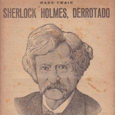 Libros antiguos: SHERLOCK HOLMES, DERROTADO - MARK TWAIN - APÓCRIFOS DE HOLMES. Lote 248033920