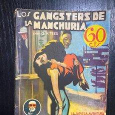 Libros antiguos: LA NOVELA AVENTURA. AÑO II. 1934. Nº 35. LOS GANGSTERS DE LA MANCHURIA. Lote 251237900