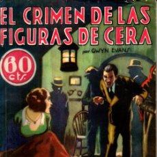 Libros antiguos: GWYN EVANS ; EL CRIMEN DE LAS FIGURAS DE CERA (NOVELA AVENTURA SEXTON BLAKE, 1934). Lote 251502820