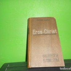 Libros antiguos: EROS - CHRIST - VICTOR OLIVA - BIBLIOTECA DE EL POBLE CATALA 1908 - DISPONGO DE MAS LIBROS. Lote 252977680