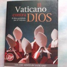 Libros antiguos: EL VATICANO CONTRA DIOS. Lote 258044400
