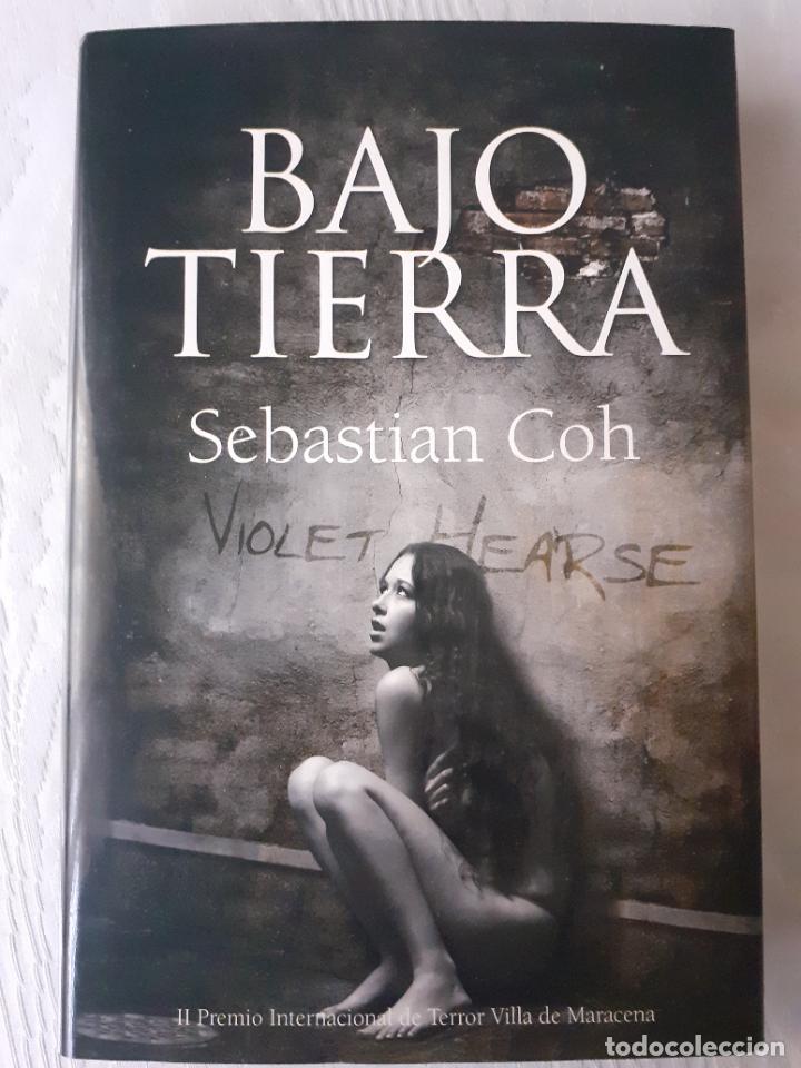 BAJO TIERRA - SEBASTIAN COH (Libros antiguos (hasta 1936), raros y curiosos - Literatura - Terror, Misterio y Policíaco)