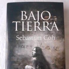 Libros antiguos: BAJO TIERRA - SEBASTIAN COH. Lote 258200050