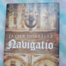 Libros antiguos: NABIGATIO - JAVIER GONZÁLEZ. Lote 258556635