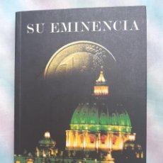 Libros antiguos: SU EMINENCIA - VICENTE CLAVERO. Lote 258559390