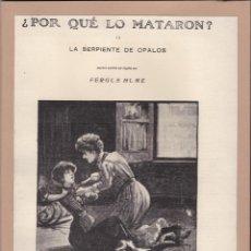 Libros antiguos: ¿ POR QUÉ LO MATARON? O LA SERPIENTE DE OPALOS / FERGUS HUME. Lote 260598315