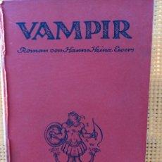 Libros antiguos: VAMPIR, HANNS HEINZ EWERS 1921 PRIMERA EDICIÓN, TAPAS ORIGINALES Y CENTENARIAS BIEN CONSERVADAS. Lote 261283345