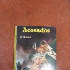 Libros antiguos: COLECCION MEDALLA DE ORO Nº 1 : ACOSADOS: W.T. BALLARD. Lote 261959315