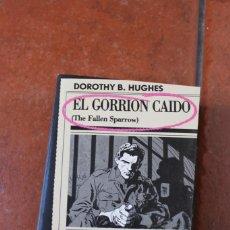Libros antiguos: BLACK Nº 16 EL GORRION CAIDO ; DOROTHY B. HUGHES. Lote 261998240