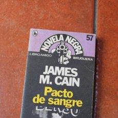 Libros antiguos: NOVELA NEGRA Nº 57: PACTO DE SANGRE; JAMES M. CAIN. Lote 261998475