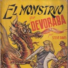 Libros antiguos: EL MONSTRUO QUE DEVORABA - STEVE DAVIS - LA NOVELA ARGOS - EDITORIAL MODERNA C. 1920. Lote 262263960
