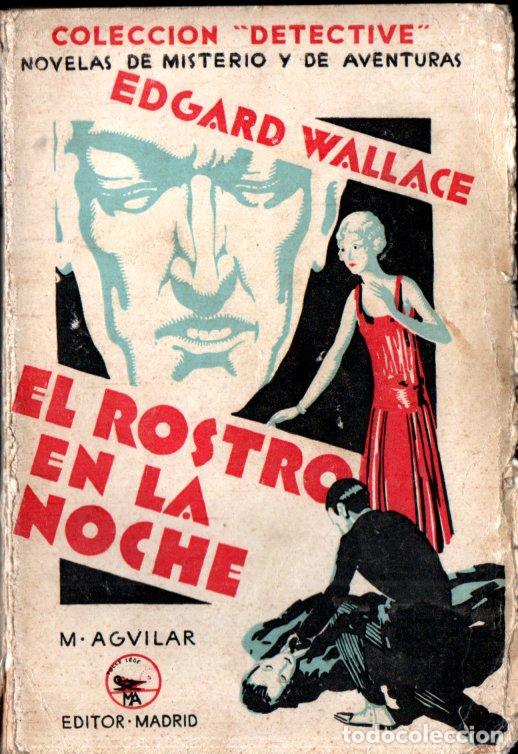 EDGARD WALLACE : EL ROSTRO EN LA NOCHE (AGUILAR, 1929) (Libros antiguos (hasta 1936), raros y curiosos - Literatura - Terror, Misterio y Policíaco)