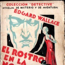 Libros antiguos: EDGARD WALLACE : EL ROSTRO EN LA NOCHE (AGUILAR, 1929). Lote 262426900