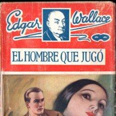 Libros antiguos: EDGARD WALLACE : EL HOMBRE QUE JUGÓ (JUVENTUD FAMA, 1932). Lote 262427270