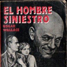 Libros antiguos: EDGARD WALLACE : EL HOMBRE SINIESTRO (JUVENTUD FAMA, 1930). Lote 262427605
