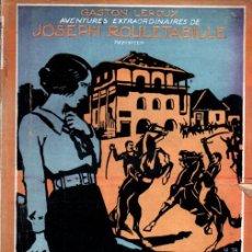 Libros antiguos: GASTON LEROUX - ROULETABILLE INCOMPRENSIBLE FIANCÉE (LAFITTE, 1922). Lote 262434680