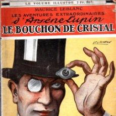 Libros antiguos: GASTON LEROUX - ARSENE LUPIN LE BOUCHON DE CRISTAL (LAFITTE, 1921). Lote 262435225