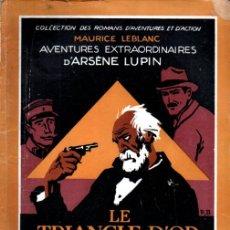Libros antiguos: GASTON LEROUX - ARSENE LUPIN LE TRIANGLE D'OR - LA VICTOIRE (LAFITTE, 1921). Lote 262435450