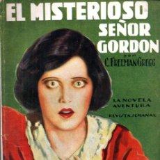 Libros antiguos: FREEMAN GREGG : EL MISTERIOSO SEÑOR GORDON (NOVELA AVENTURA, 1935). Lote 262496400